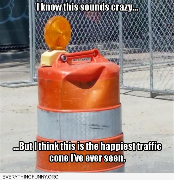 funny happiest traffic cone i've ever seen looks like it is similing