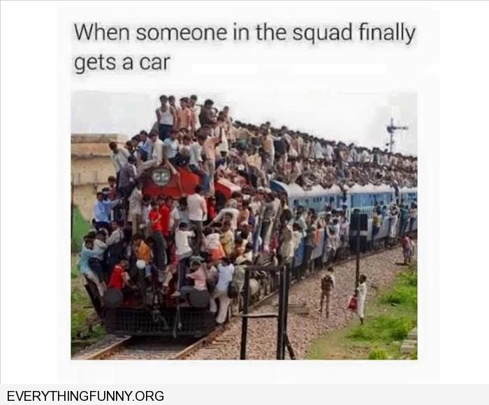 funny overcrowded train when one of your friends finally gets a car