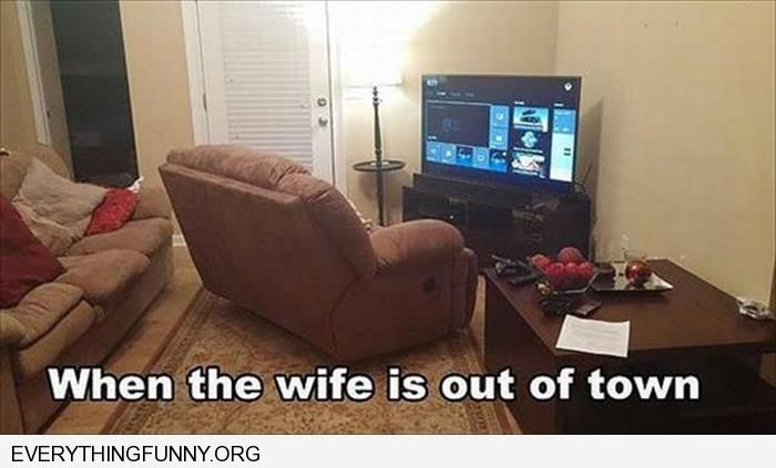 funny caption when the wifes away couch in front of tv video games