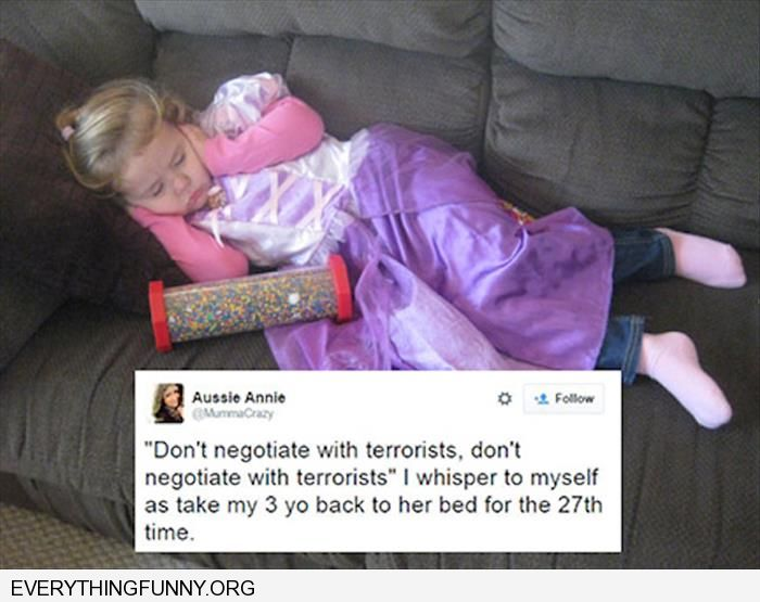 funny captions 3 year old who won't go to bed don't negotiate with terrorists