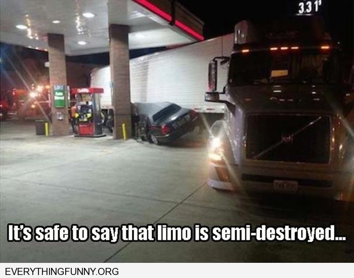 funny caption limo destroyed by truck crushing it at gas pump