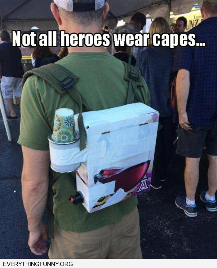 funny caption not all heroes wear capes man wearing win box on back with cups