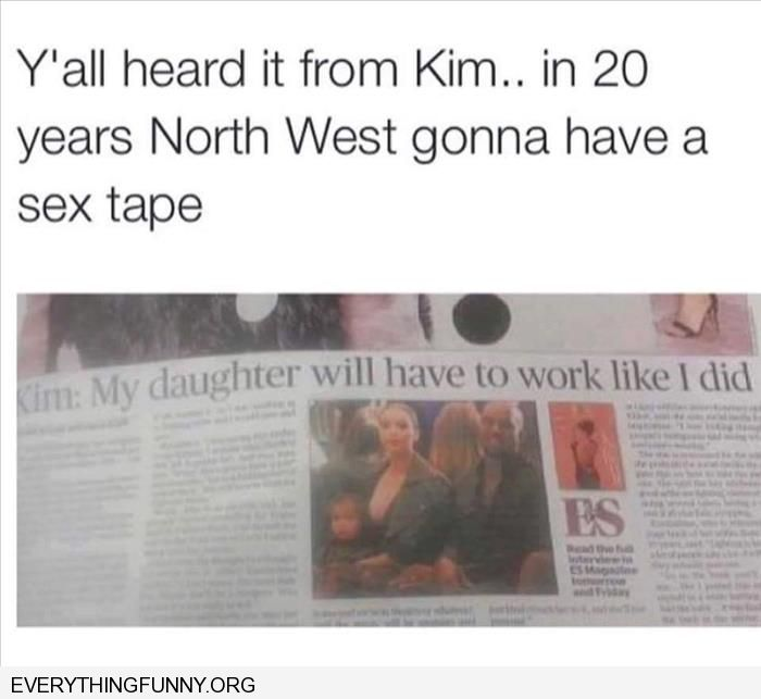 funny caption kim kardashian my daughter will have to work like i did make sex tape