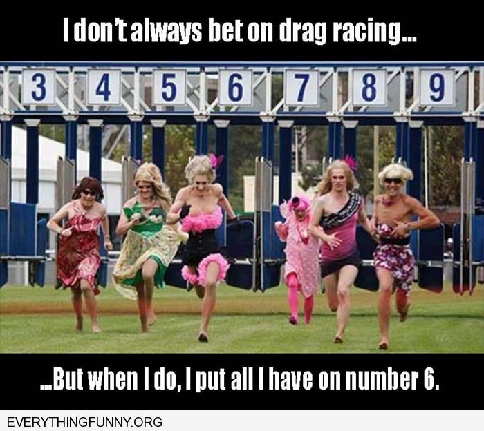 funny drag racing drag queen racing on track