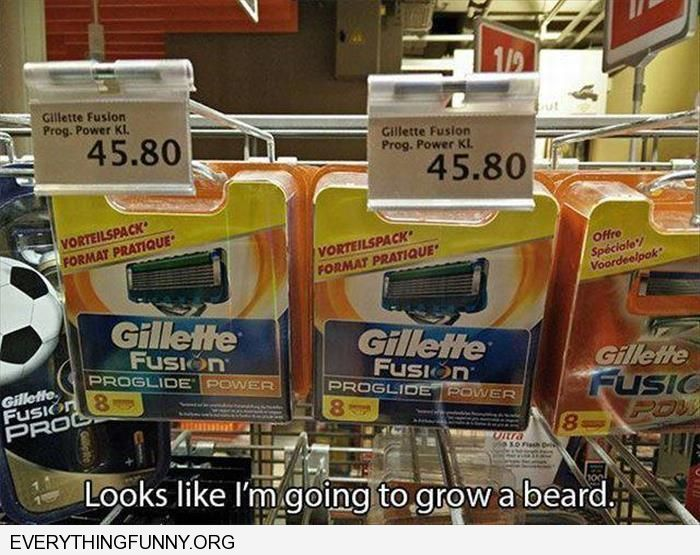 funny caption expensive razor blades guess i'm growing a beard