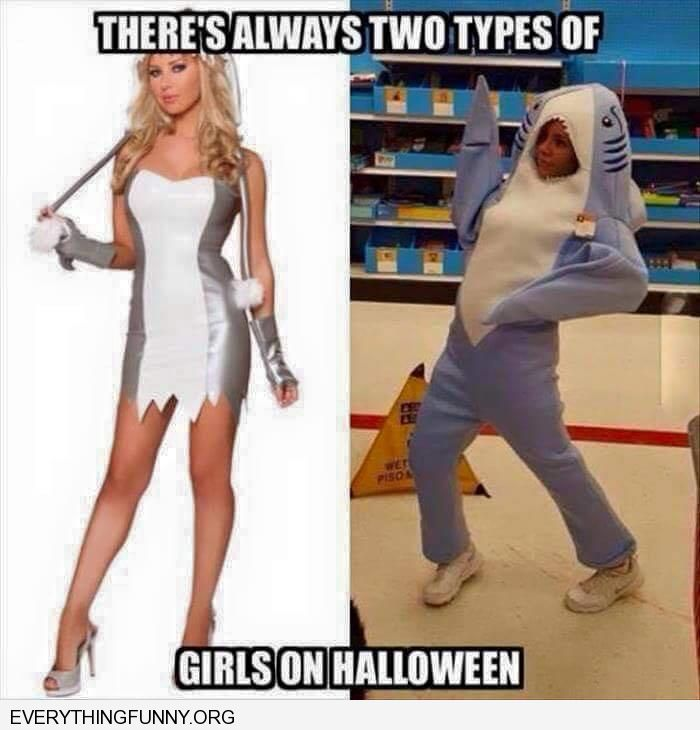 funny caption there's always two types of girls on halloween