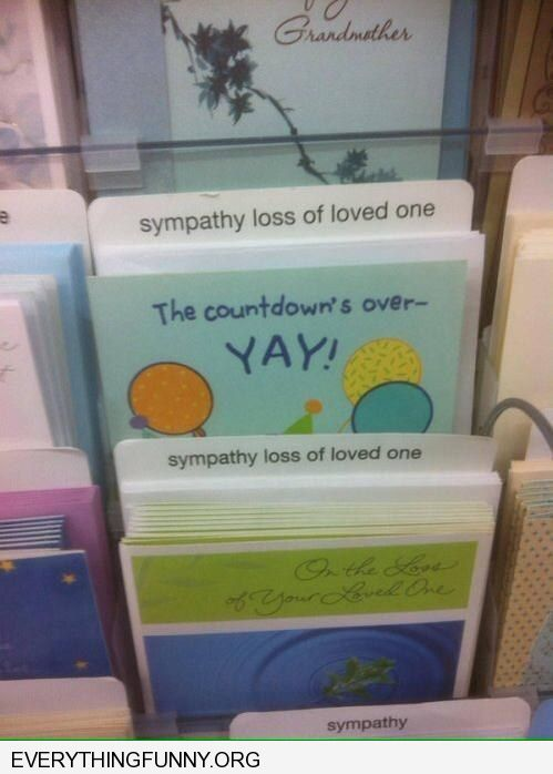 funny sympathy card sympathy loss of a loved one yay the countdown is over