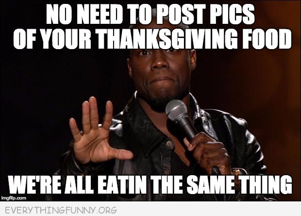 Funny Kevin Heart Meme Thanksgiving Picture