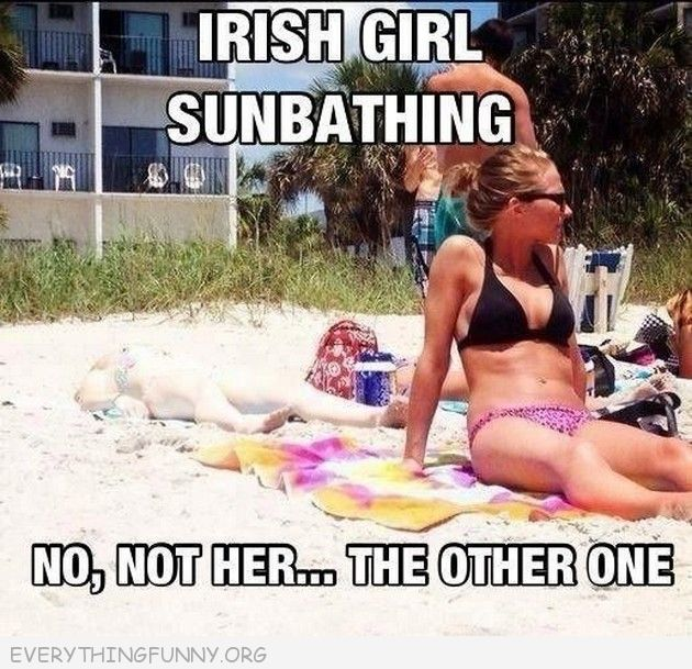 funny caption irish girl sunbathing