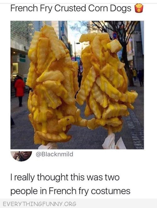 funny picture of french fry crusted corn dogs comment - i really thought this was people in french fry costumes