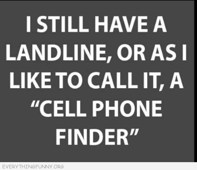 funny quote, funny sayings landline called cell phone finder