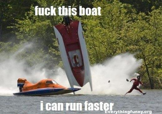 funny caption picture this boat I can run faster