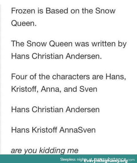 funny post Disney's Frozen is based on Snow Queen Hans Christian Anderson Hans Kristoff Anna Sven Disney secrets