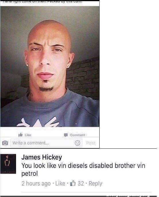 funny post you look like vin diesels disabled brother vin petrol