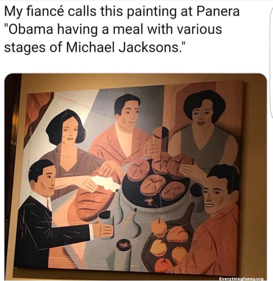 funny comment fiance calls this painting at Panera Obama having a meal with various stages of Michael Jacksons