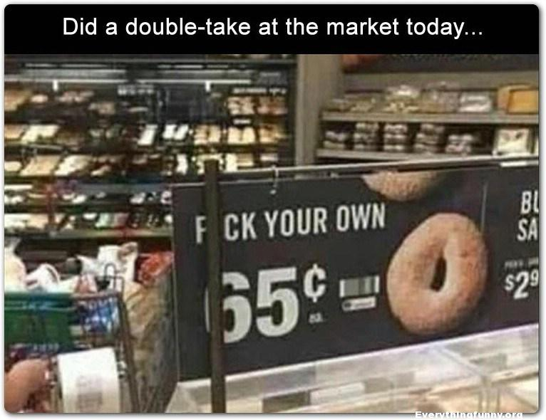 funny ad fail, funny advertisement fail, Pick your own donut was blocked looks like F*ck your own