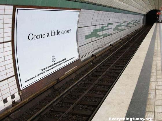 funny ad fail come a little closer sign on a train platform