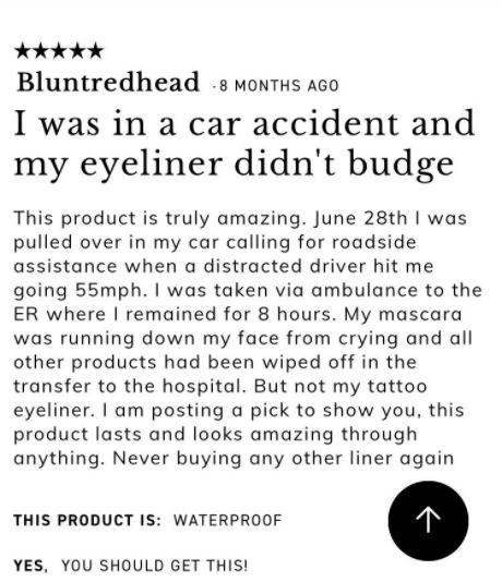 funny review for eyeliner got in an accident and while all of my other makeup came off while crying the eyeliner