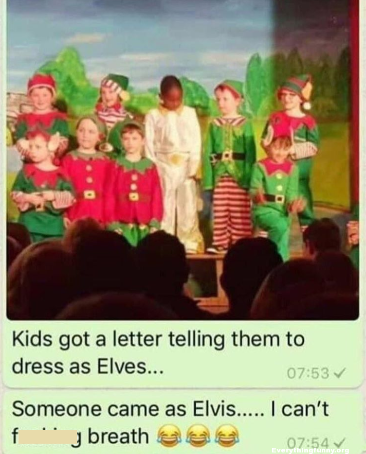 funny captions kids told to come to school dressed like elves one came dressed like Elvis by mistake