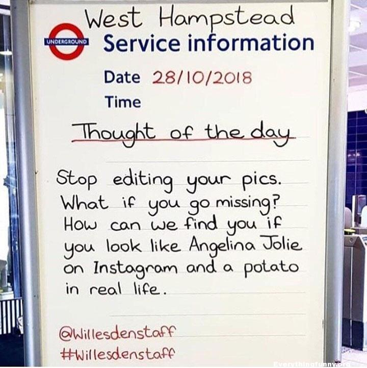 funny billboard funny sign funny quote thought of the day stop editing your pics what if you go missing how and we find you if you look like Angelina Jolie on Instagram and a potato in real life