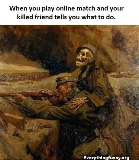 funny caption funny picture funny gamer when you play online match and your killed friend tells you what to do