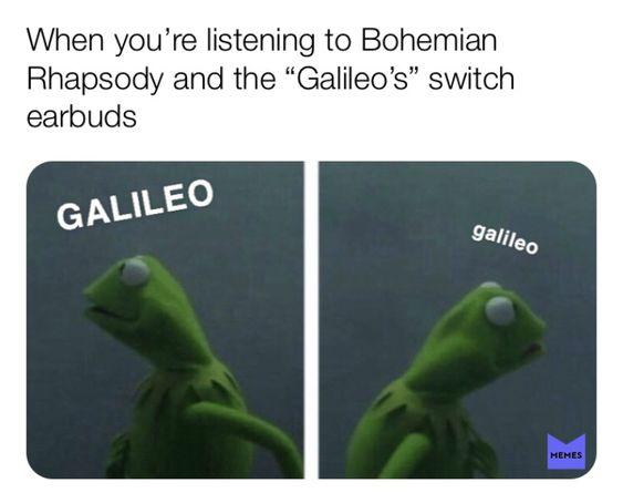 funny caption, funny kermit meme, when  you're listening to Bohemian Rhapsody and the Galileo's switch earbuds kermit looks both ways
