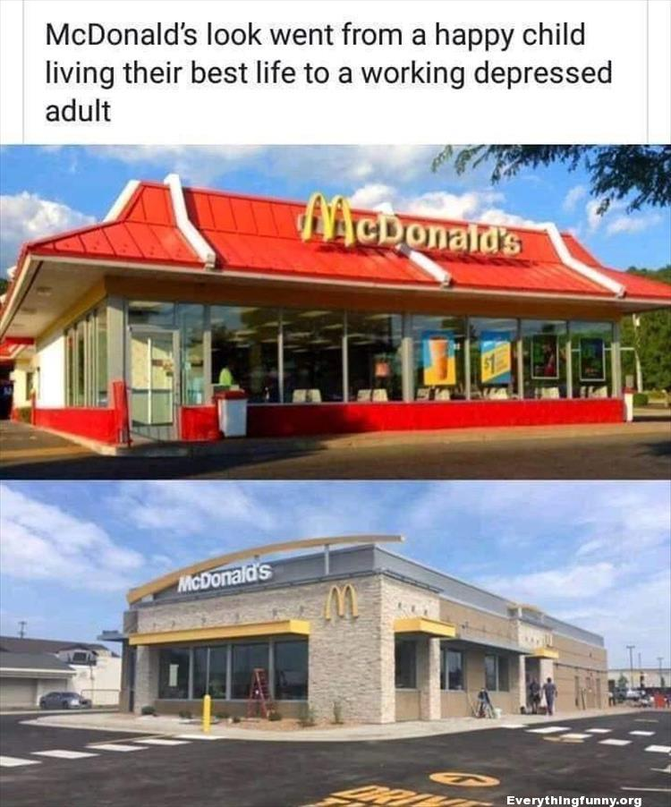 funny caption photo mcdonalds went from happy child living their best life to a working depressed adult