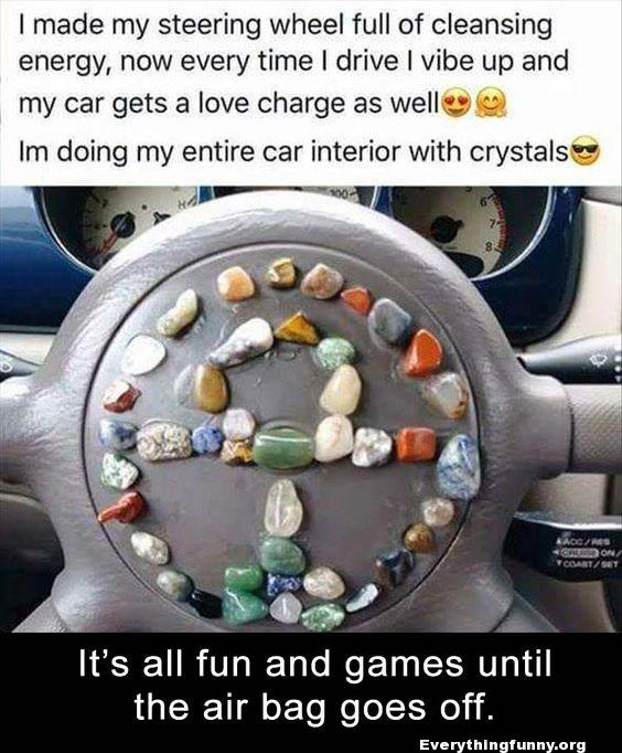 funny post glued crystals to steering wheel to vibe up energy and car love it's all fun and games until the air bag goes off