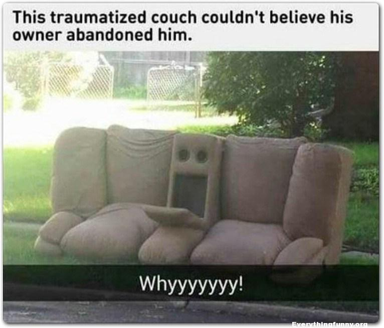 funny caption picture this traumatized couch couldn't believe his owner abandoned him couch looks like it has surprised face