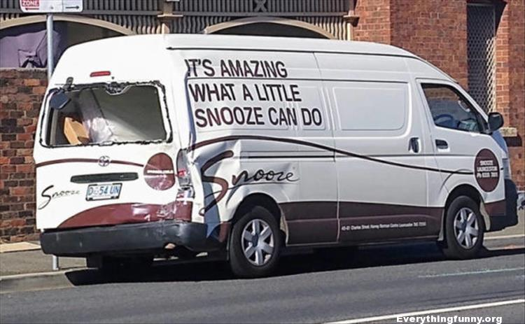 funny ad fail, funny fails, funny signs, funny picture it's amazing what a little snooze could do truck smashed up in accident