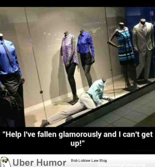 funny caption mannequin lying on floor help I have fallen glamorously and I can't get up