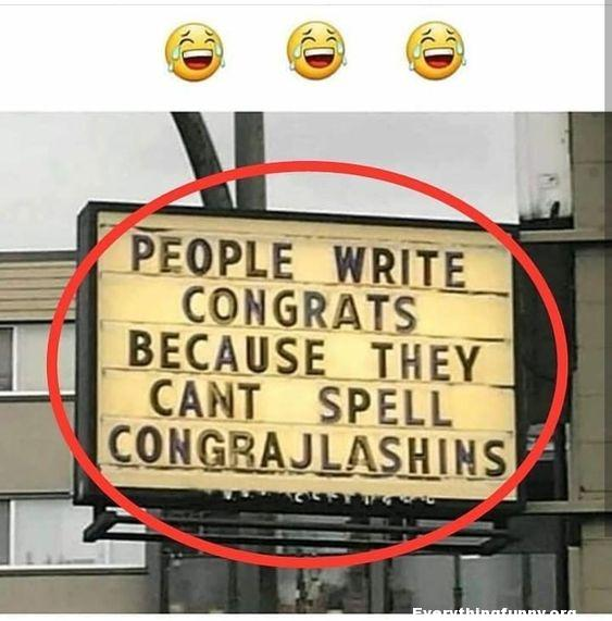 funny signs, funny billboards, people write congrats because they can't spell congrajlashins, funny ads,