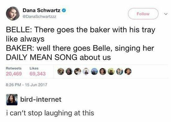funny twitter post, funny disney post, funny posts, funny belle son there goes the baker with his tray like always well there goes  belle singing her daily mean song about us