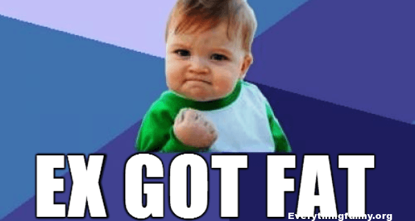 funny success kid meme, ex got fat, funny memes, funny captions, everythingfunnyorg,