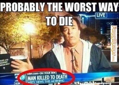 funny caption, funny news, funny newscast fail, funny fails, man killed to death - probably the worst way to die