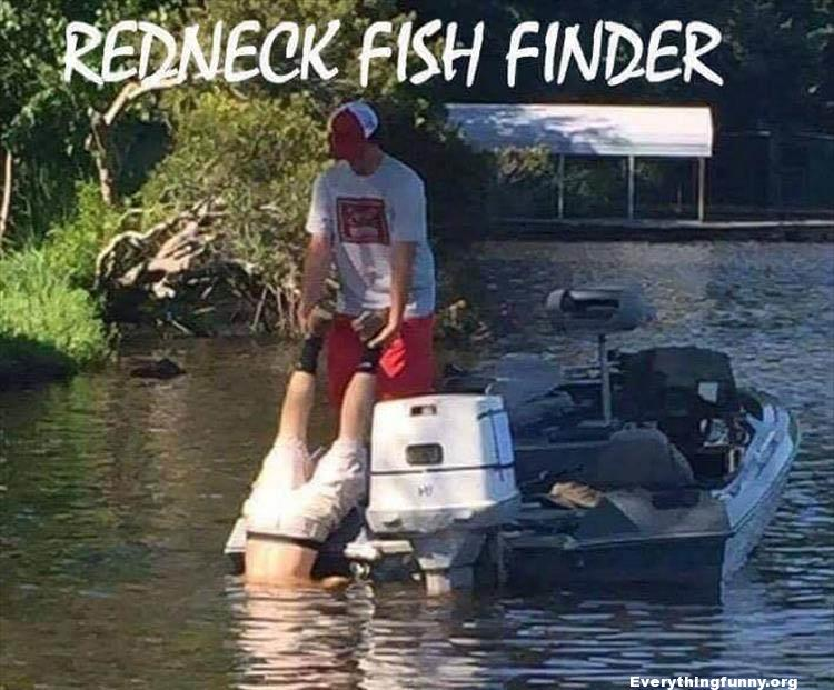 funny caption redneck fish finder hold man by his feet headfirst into the water
