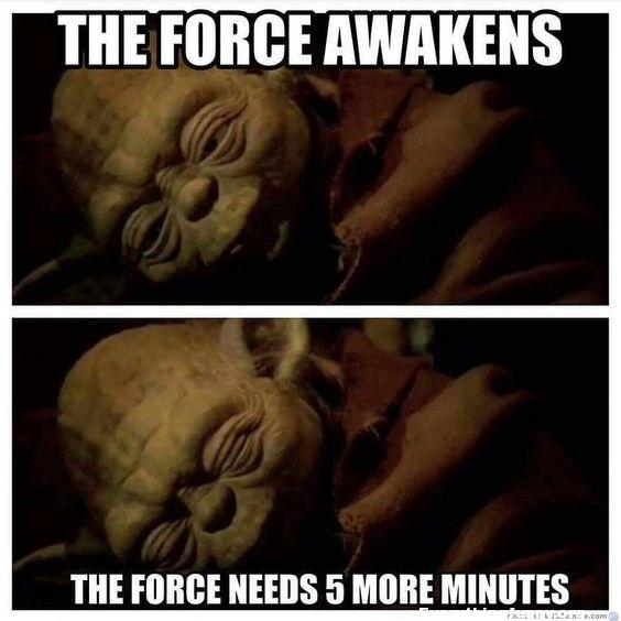 funny caption funny meme yoda meme star wars the force awakens the force needs 5 more minutes