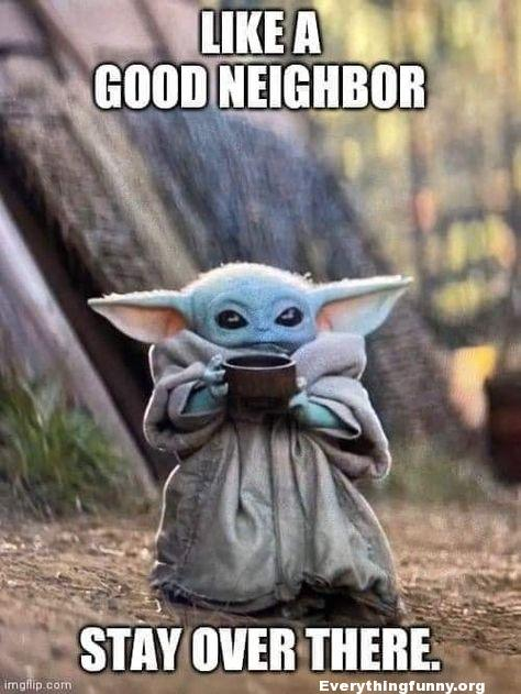 funny baby yoda meme, corona virus meme, funny memes like a good neighbor stay over there, the child meme,