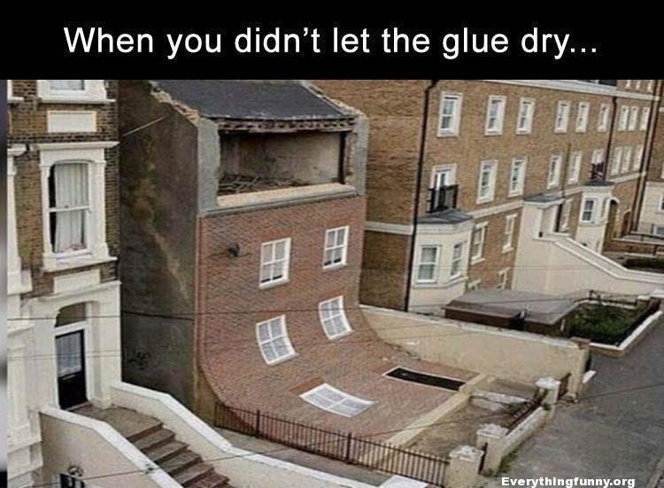 funny caption front of building slides off - when you didn't let the glue dry funny photos
