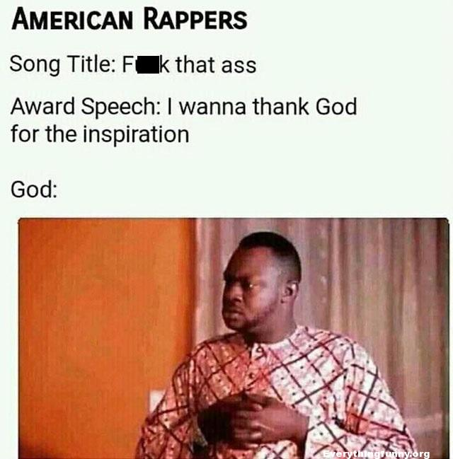 funny post offensive rap song award speech wanna Thank God for the inspiration God look -