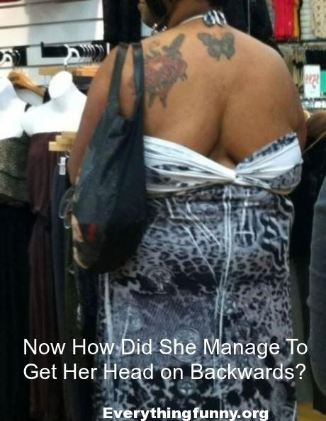 funny caption pictures now how did she manage to get her head on backwards