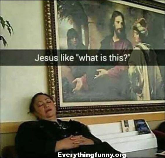 funny caption picture woman sleeping painting of Jesus looks like he's pointing at here her saying What is this?
