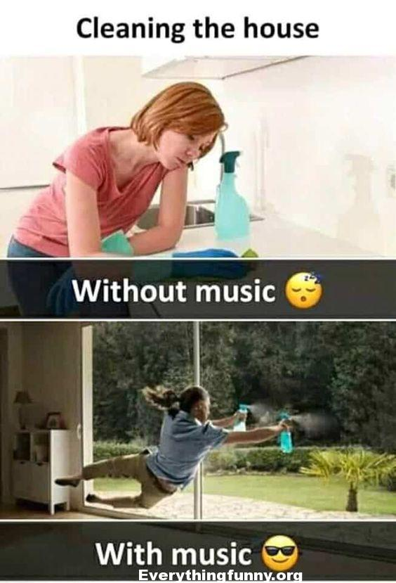 funny caption the difference between cleaning the house with music vs no music