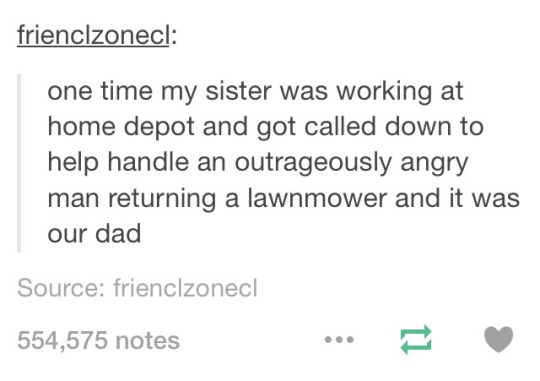funny tumblr funny tweet funny posts funny status sister got called down to deal with difficult customer at Home Depot and it was our dad