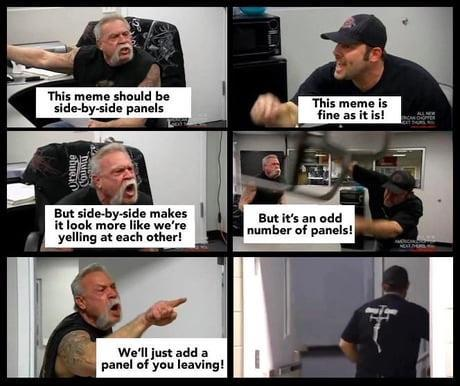 funny american chopper meme, funny father son yelling meme, the meme should be side by side panels