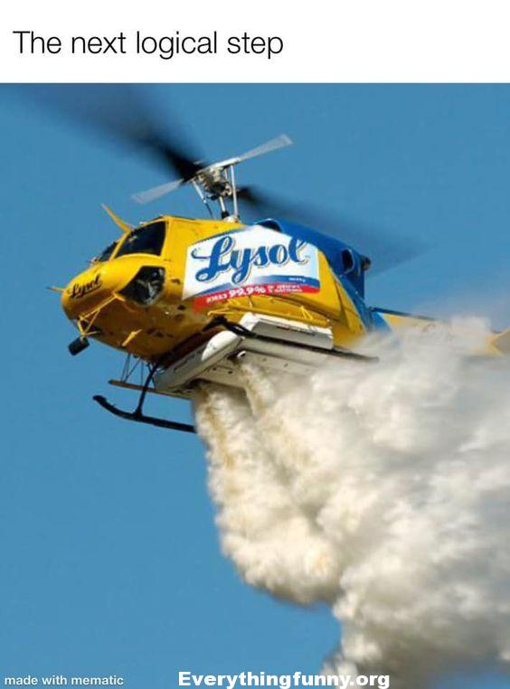 funny covid joke meme lysol helicopter spraying everyhting