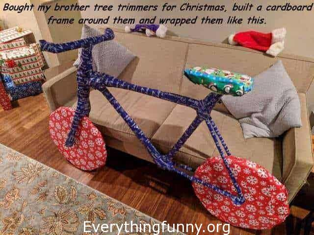 funny prank funny joke bought my brother tree trimmers for Christmas built a cardboard frame around them looking like a bicycle